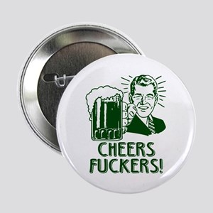 "Irish - Cheers Fuckers 2.25"" Button"